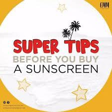SUPER TIPS BEFORE YOU BUY A SUNSCREEN